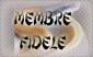 MEMBRE FIDELE
